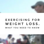 Exercising for weight loss. Everything you need to know. Part 1